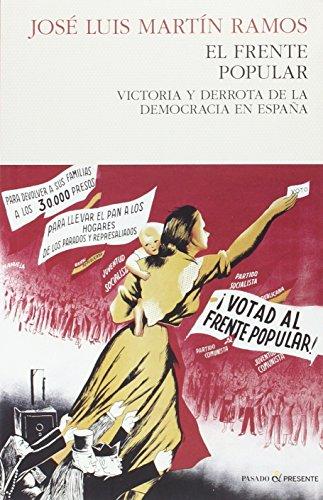 El frente popular: Victoria y derrota de la democracia en España