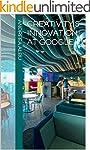 Creativity and Innovation at Google (...