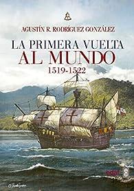 La primera vuelta al mundo (1519-1522) par  Agustín R. Rodríguez González