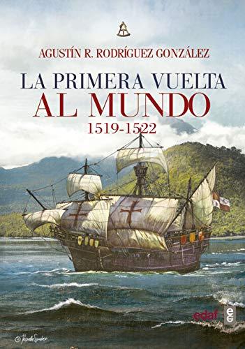 Primera vuelta al mundo,La 1519-1522 (Clío crónicas de la historia) por Agustín R. Rodríguez González