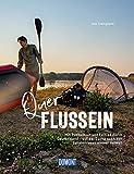 Querflussein: Mit Paddelboot und Faltrad durch Deutschland - (DuMont Bildband) - Jens Steingäßer