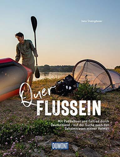 Querflussein: Mit Paddelboot und Faltrad durch Deutschland - (DuMont Bildband)