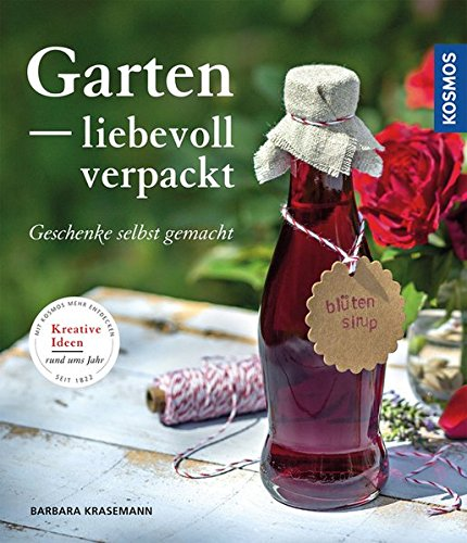 Garten liebevoll verpackt: Geschenke selbst gemacht -