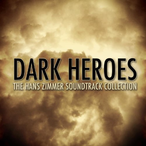 Dark Heroes - The Hans Zimmer ...