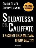 Soldatessa del Califfato: Il racconto della miliziana fuggita all'Isis