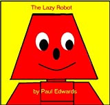 The Lazy Robot