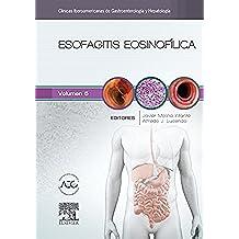 Esofagitis eosinofílica: Clínicas Iberoamericanas de Gastroenterología y Hepatología vol. 5