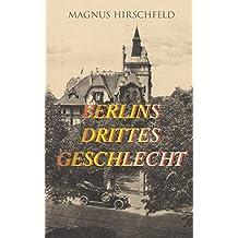 Berlins drittes Geschlecht: Das homosexuelle Leben um das Jahr 1900 (German Edition)