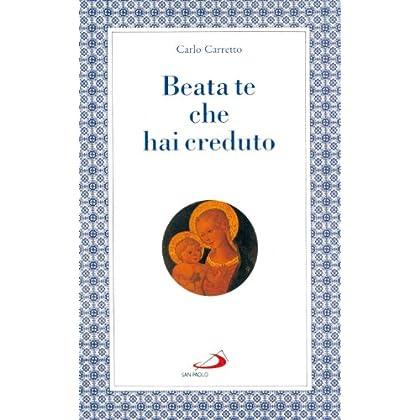 Beata Te Che Hai Creduto