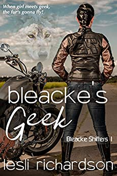 Bleacke's Geek (Bleacke Shifters Book 1) (English Edition) di [Richardson, Lesli]