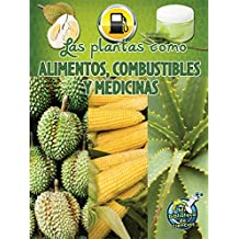 Las plantas como alimentos, combustibles y medicinas / Plants as Food, Fuel, and Medicines (Mi Biblioteca De Ciencias 4-5 (My Science Library 4-5))
