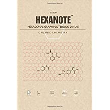 HEXANOTE - Hexagonal Graph Notebook DIN A5 - Organic Chemistry: 110 pages hexagonal graph paper notebook for drawing organic chemistry structures