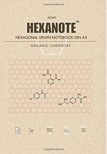 HEXANOTE - Hexagonal Graph Notebook DIN A5 - Organic Chemistry: 110 pages hexagonal graph paper notebook for drawing organic chemistry structures por J.M. Waren