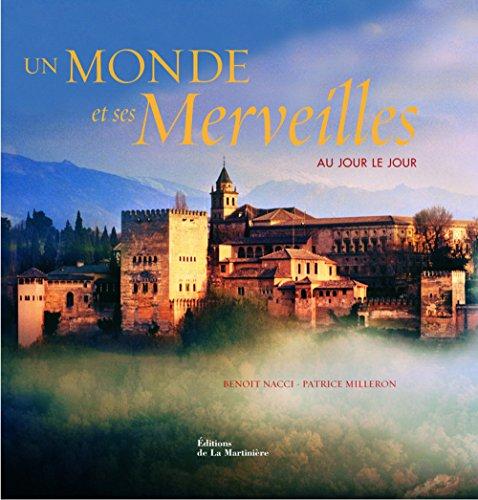 Un monde et ses merveilles (ancien prix éditeur : 32 euros) par Benoît Nacci