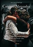Caminar Abrazados: Tango is walking in an embrace. An instructional Book + DVD