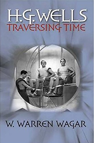H.G. Wells: Traversing Time (Wesleyan Early Classics of Science Fiction Series)