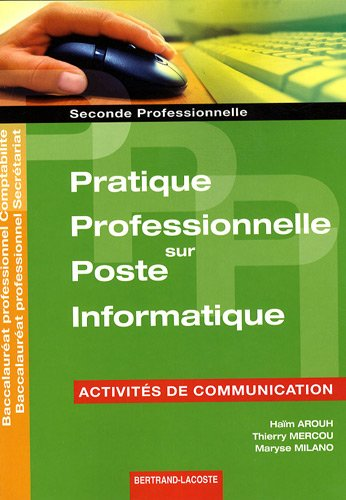 Pratique professionnelle sur poste informatique 2de professionnelle : Activités de communication