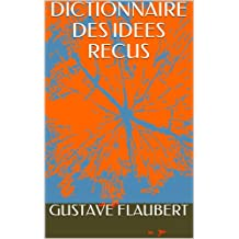 DICTIONNAIRE DES IDEES RECUS (French Edition)