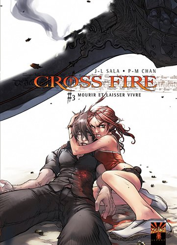 Cross Fire, Tome 3 : Mourir et laisser vivre