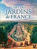 L'art des jardins de France : De la quête médiévale du paradis aux créations contemporaines des paysagistes