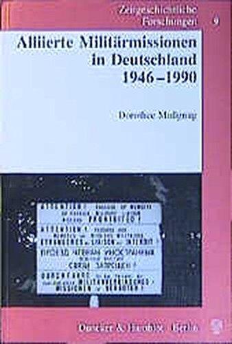 Zeitgeschichtliche Forschungen, Alliierte Militärmissionen in Deutschland 1946-1990