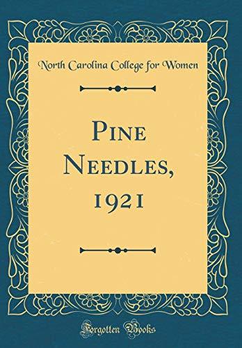 Pine Needles, 1921 (Classic Reprint) por North Carolina College for Women