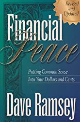 Financial Peace : Putting Financial Sense into Your Dollars and Cents