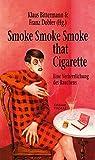 Smoke Smoke Smoke that Cigarette: Eine Verherrlichung des Rauchens