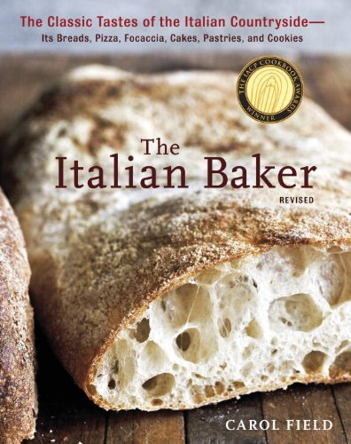 the-italian-baker-revised-the-classic-tastes-of-the-italian-countryside-its-breads-pizza-focaccia-ca