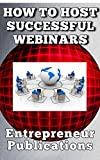 How To Host Successful Money Making Webinars (English Edition)