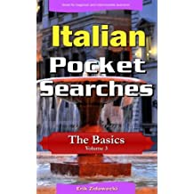 Italian Pocket Searches - The Basics - Volume 3: A set of word search puzzles to aid your language learning (Pocket Languages)