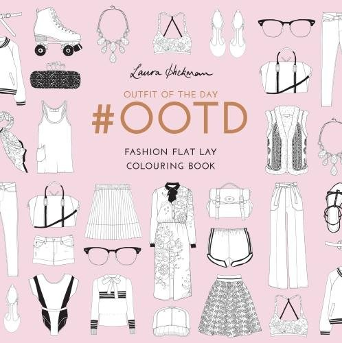 #OOTD: Fashion flat lays to colour in: Fashion Flat Lay Colouring Book (Colouring Books)