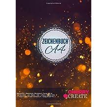 Zeichenbuch A4: Skizzenbuch | Sketchbook | Blankobuch |152 freie Seiten - Leer / Blanko - Weiß - Inklusive Register Index >> Original Cherry Create Zeichenbuch | Design Bokeh Fire  <<