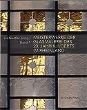 Meisterwerke der Glasmalerei des 20. Jahrhunderts im Rheinland: Band 1