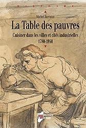 LaTabledespauvres : Cuisinerdanslesvillesetcitésindustrielles(1780-1950)