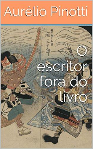 O escritor fora do livro (Portuguese Edition)