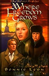 Where Freedom Grows (The Sowers Trilogy, Book 1) by Bonnie Leon (1998-07-02)