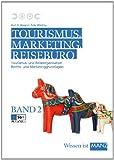 Tourismus, Marketing und Reisebüro, Band 2: Tourismus- und Reiseorganisation, Rechts- und Marketinggrundlagen