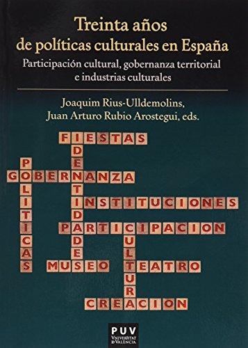 Treinta años de políticas culturales en España por Joaquim Rius-Ulldemolins