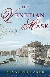 The Venetian Mask: A Novel by Rosalind Laker (2008-03-25)