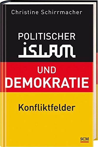 Politischer Islam und Demokratie: Konfliktfelder