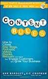 Content Rules: How to Create Killer Blogs, Podcasts, Videos, Ebooks, Webinars (and More) That Engage Customers and Ignite Your Business (New Rules Social Media Series) by Ann Handley (2010-12-07)