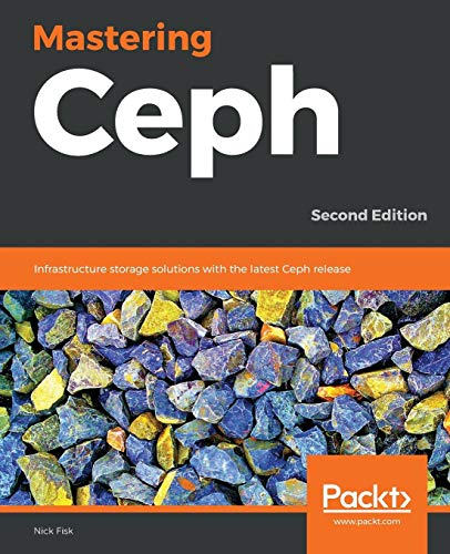 Mastering Ceph: Infrastructure storage solutions with the latest Ceph release, 2nd Edition