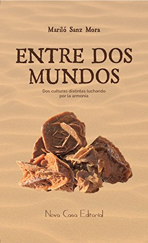 Entre dos mundos: Dos culturas distintas luchando por la armonía por Mariló Sanz Mora