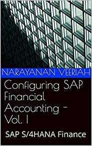 Configuring SAP Financial Accounting - Vol. I: SAP S/4HANA Finance (English Edition)