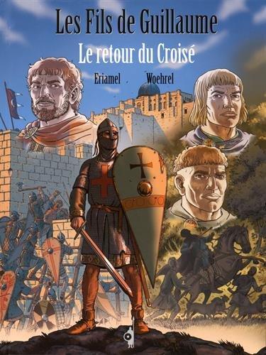 Les fils de Guillaume - Le retour du croisé