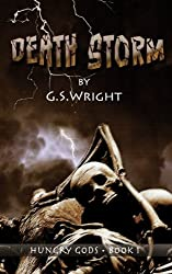 Death Storm: A Dark Fantasy Zombie Apocalypse (Hungry Gods Book 1)