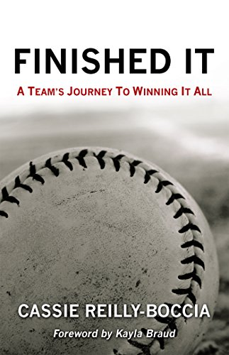 Finished It: A Team'S Journey to Winning It All (English Edition) por Cassie Reilly-Boccia
