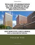 Volum VIII Temari Oposicions Cos Advocacia Generalitat de Catalunya: Dret Mercantil i Dret Laboral i de la Seguretat Social: Volume 8 (Temari ... d'advocacia de la Generalitat de Catalunya)