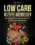 Low Carb Rezepte Abendessen: Die besten Low Carb Rezepte für ein leckeres Abendessen